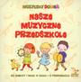 Nasze Muzyczne Przedszkole - Dla Dzieci