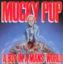 A Boy In A Man's World - Mucky Pup