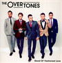 Good Ol Fashioned Love - Overtones