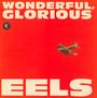 Wonderful Glorious - EELS