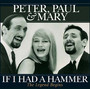 If I Had A Hammer-The - Paul Peter  & Mary
