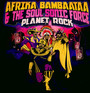Planet Rock - Afrika Bambaataa & The Soul Sonic Force