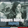 Toujours - Hughes Aufray
