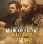 Absent Minded - Mikrokolektyw