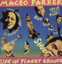 Life On Planet Groove - Maceo Parker