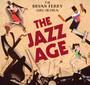 Jazz Age - Bryan Orchestra Ferry
