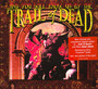 And You Will Know Us By T - ...And You Will Know Us By The Trail Of Dead