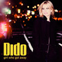 Girl Who Got Away - Dido
