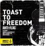 Toast To Freedom - Anti-Flag