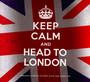 Keep Calm & Head To London - V/A