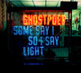 Some Say I So I Say Light - Ghostpoet