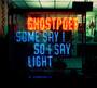 Some Say I So I Say Light - Ghostpoet
