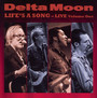 Life S A Song-Live 1 - Delta Moon