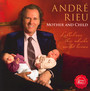 Mother & Child - Lullabies The Whole World Loves - Andre Rieu