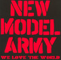 We Love The World - New Model Army