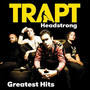 Greatest Hits - Trapt