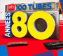100 Tubes Annees 80 - 100 Tubes Annees