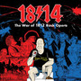 War Of 1812 Rock Opera - 1814!