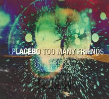Too Many Friends - Placebo