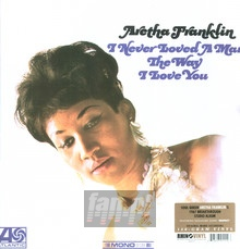 I Never Loved A Man The Way What I Love You - Aretha Franklin