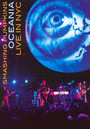 Oceania: Live In NYC - The Smashing Pumpkins