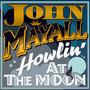 Howling At The Moon - John Mayall