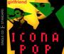 Girlfriend - Icona Pop