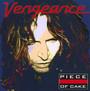 Piece Of Cake - Vengeance