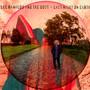Last Night On Earth - Lee Ranaldo  & The Dust