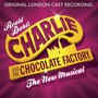 Original London Cast Recording - Charlie & The Chocolate Factory