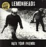 Hate Your Friends - The Lemonheads