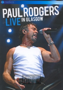 Live From Glasgow - Paul Rodgers