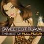 Sweetest Flava-Best Of - Full Flava