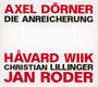Die Anreicherung - Axel Dorner / Havard Wiik /