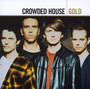 Gold - Crowded House