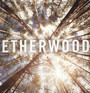 Etherwood - Etherwood