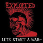 Let's Start A War - The Exploited