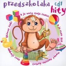 Przedszkolaka Hity 1 - Przedszkolaka Hity