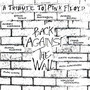 A Tribute To Back Against The Wall - Tribute to Pink Floyd