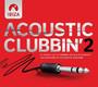 Acoustic Clubbin' 2 - Acoustic Clubbin' 2