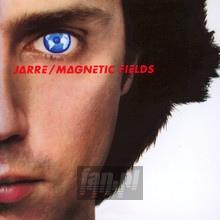 Les Chants Magnetiques [Magnetic Fields] - Jean Michel Jarre