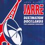 Destination Docklands: Live (London Concert) - Jean Michel Jarre
