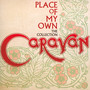 Place Of My Own: The Collection - Caravan