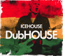 Dubhouse Live - Icehouse