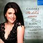 Caldara: In Dolce Amore - Robin Johannsen