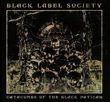 Catacombs Of The Black Vatican - Black Label Society / Zakk Wylde