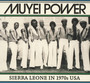 Sierra Leone In 1970's USA - Muyei Power