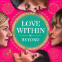 Love Within Beyond - Beyond