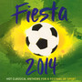 Hot Classical Anthems For A Festival Of Sport - Fiesta 2014