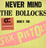 Never Mind The Bollocks, Here's The Sex Pistols - The Sex Pistols